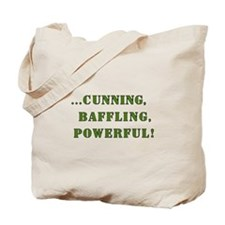 CUNNING,BAFFLING,POWERFUL! Tote Bag