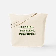 CUNNING,BAFFLING,POWERFUL! Tote Bag