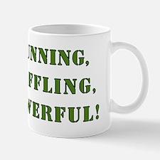CUNNING,BAFFLING,POWERFUL! Mug