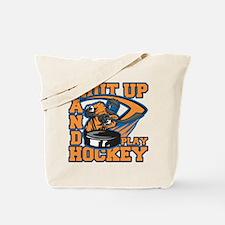 Shut Up and Play Hockey Tote Bag