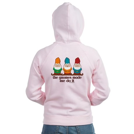 The Gnomes Made Me Do It Women's Zip Hoodie