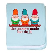 The Gnomes Made Me Do It baby blanket