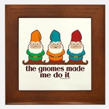 The Gnomes Made Me Do It Framed Tile
