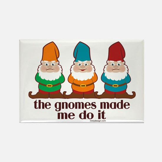 The Gnomes Made Me Do It Rectangle Magnet