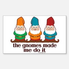 The Gnomes Made Me Do It Decal