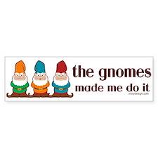 The Gnomes Made Me Do It Car Sticker