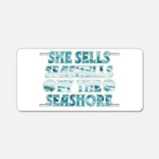 She Sells Seashells Aluminum License Plate