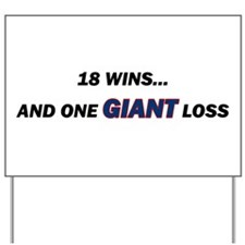 one GIANT loss Yard Sign