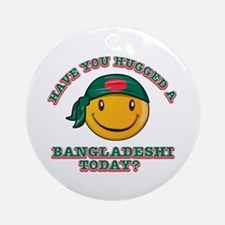 you hugged a Bangladeshi today? Ornament (Round)