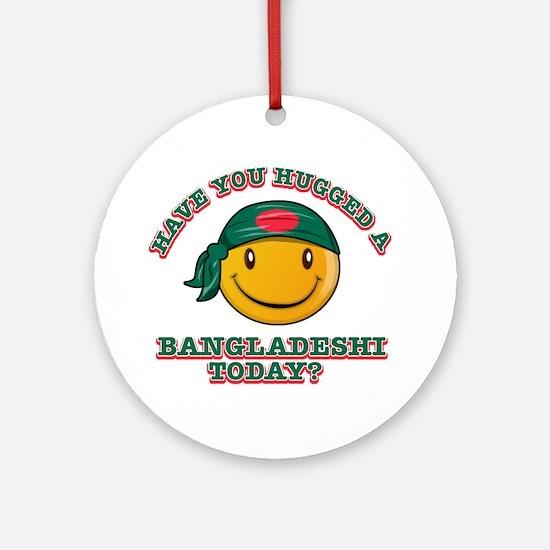 you hugged a Bangladeshi today? Ornament (Round)