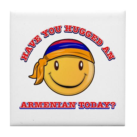 Have you hugged an Armenian today? Tile Coaster