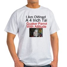 Quaker Parrot Owned T-Shirt