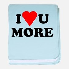 I Love You More shirt baby blanket