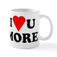 I Love You More shirt Small Mug