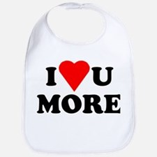 I Love You More shirt Bib