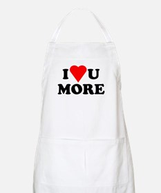 I Love You More shirt Apron
