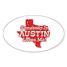 Somebody In Austin Loves Me Decal