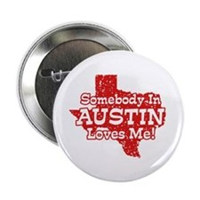"Somebody In Austin Loves Me 2.25"" Button"
