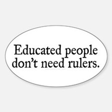 Educated Rule Sticker (Oval)