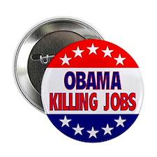 "Obama Killing Jobs 2.25"" Button"
