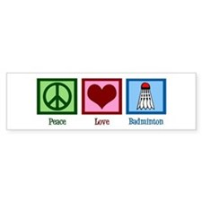 Peace Love Badminton Bumper Sticker