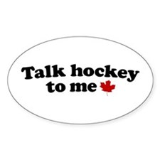 Talk Hockey To Me Decal