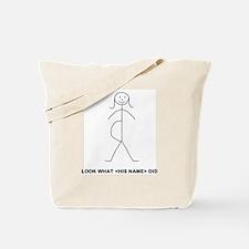 LOOK WHAT (HIS NAME) DID Tote Bag