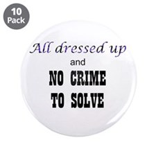 """CastleTV All Dressed Up... 3.5"""" Button (10 pack)"""
