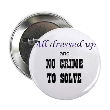 """CastleTV All Dressed Up... 2.25"""" Button"""