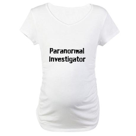 Paranormal Investigator Maternity T-Shirt