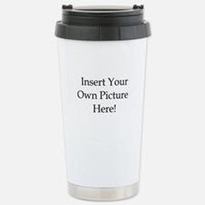 Upload your own picture Travel Mug