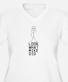 LOOK WHAT (MIKE) DID custom T-Shirt