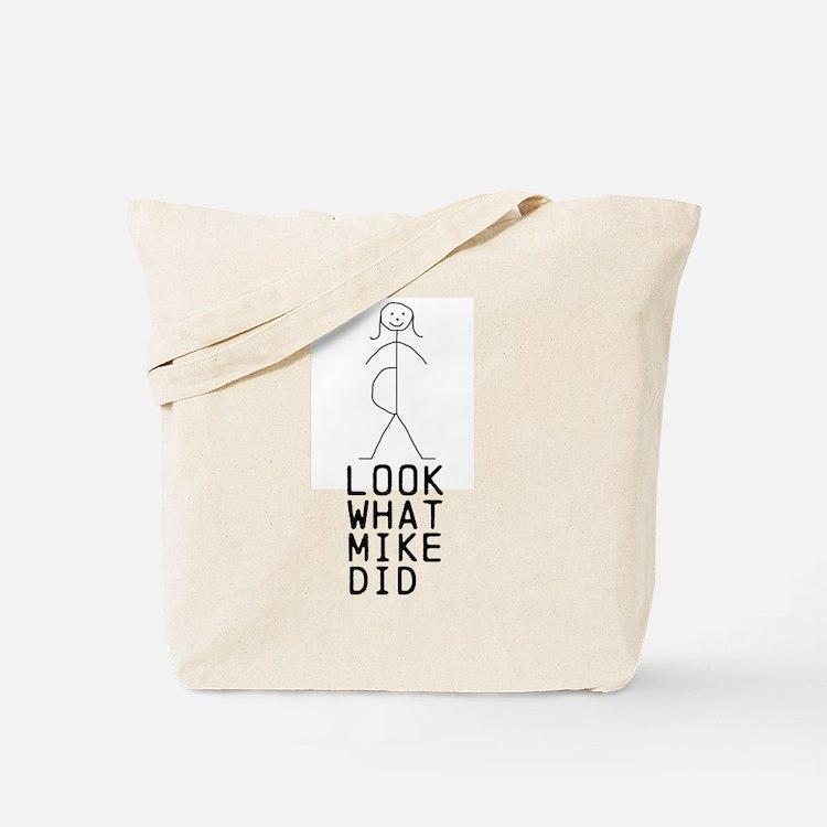 LOOK WHAT (MIKE) DID custom Tote Bag