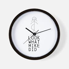LOOK WHAT (MIKE) DID custom Wall Clock