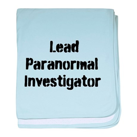 Lead Paranormal Investigator baby blanket