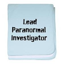 Lead Paranormal Investigator baby blanket
