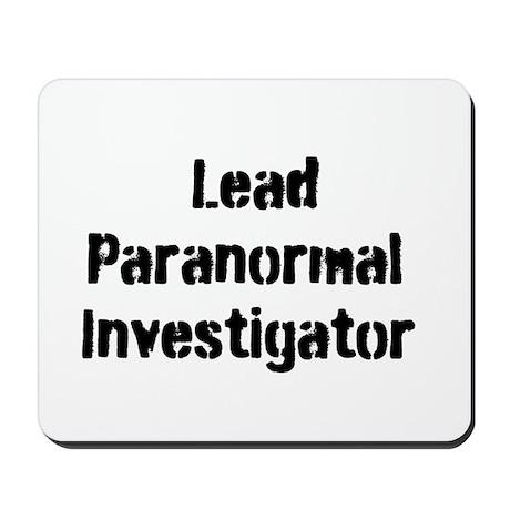 Lead Paranormal Investigator Mousepad