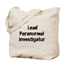 Lead Paranormal Investigator Tote Bag