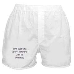 Don't Respond Well Boxer Shorts