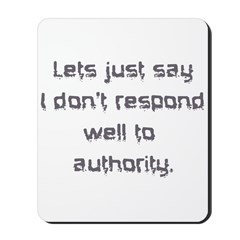 Don't Respond Well Mousepad