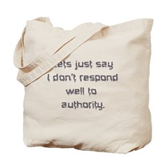 Don't Respond Well Tote Bag