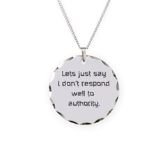 Don't Respond Well Necklace