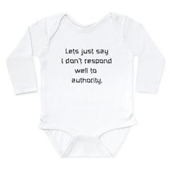 Don't Respond Well Long Sleeve Infant Bodysuit