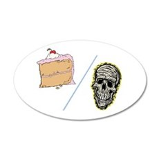 Cake or Death 22x14 Oval Wall Peel