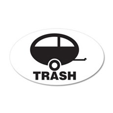 Trailor Trash 22x14 Oval Wall Peel
