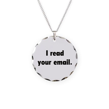 I read your email Necklace Circle Charm