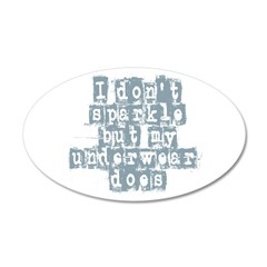 I Don't Sparkle 22x14 Oval Wall Peel