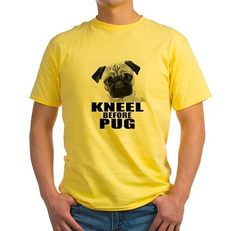 Kneel Before Pug Yellow T-Shirt