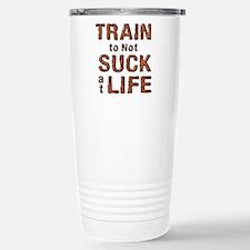 Train to not Suck at Life Travel Mug