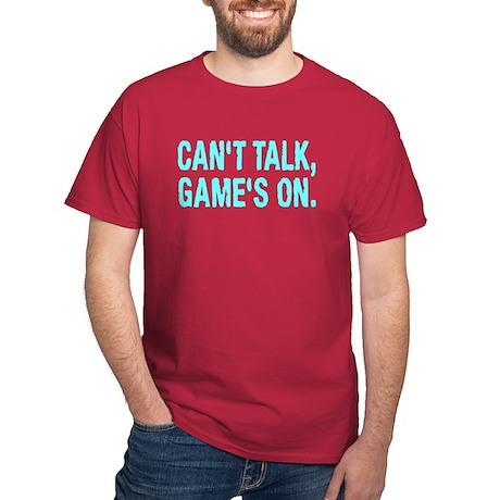 Can't Talk Game's On Shirt Dark T-Shirt